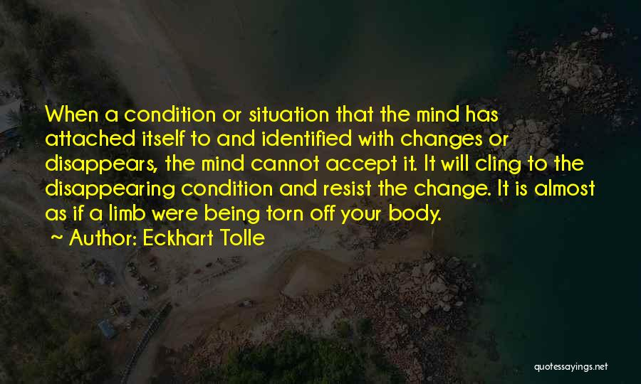 Change Your Mind Change Your Body Quotes By Eckhart Tolle