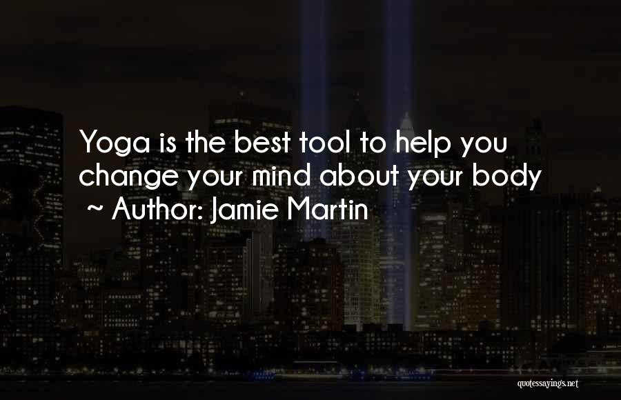 Change Your Mind Change Your Body Quotes By Jamie Martin