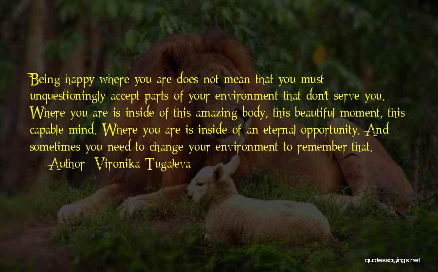 Change Your Mind Change Your Body Quotes By Vironika Tugaleva