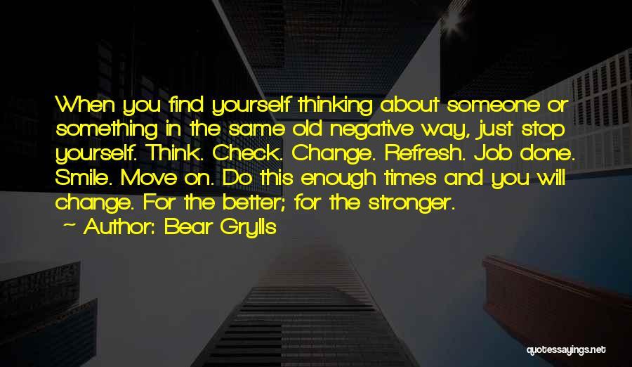 Change Yourself For The Better Quotes By Bear Grylls