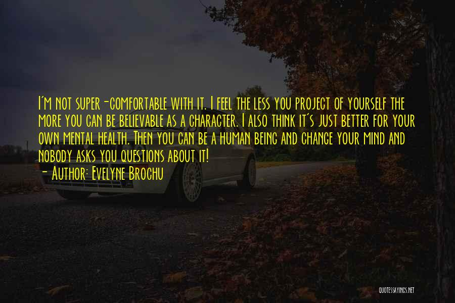 Change Yourself For The Better Quotes By Evelyne Brochu