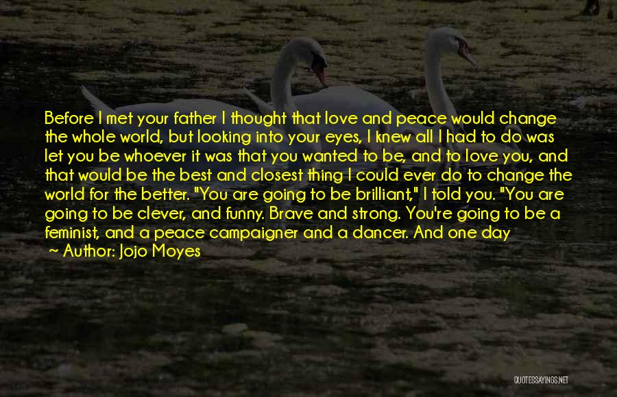 Change Yourself For The Better Quotes By Jojo Moyes