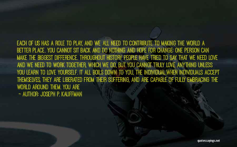 Change Yourself For The Better Quotes By Joseph P. Kauffman