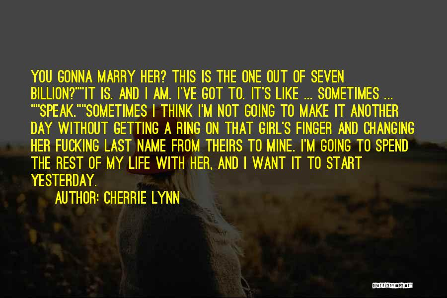 Changing Last Name Quotes By Cherrie Lynn