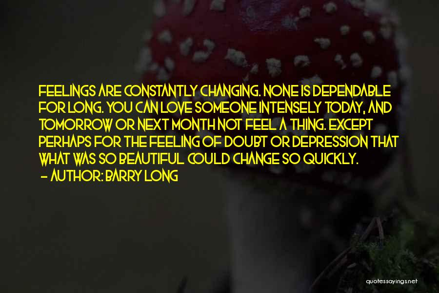 Changing Quickly Quotes By Barry Long