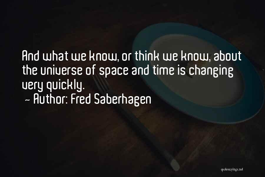 Changing Quickly Quotes By Fred Saberhagen