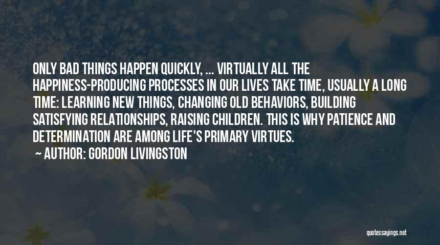 Changing Quickly Quotes By Gordon Livingston
