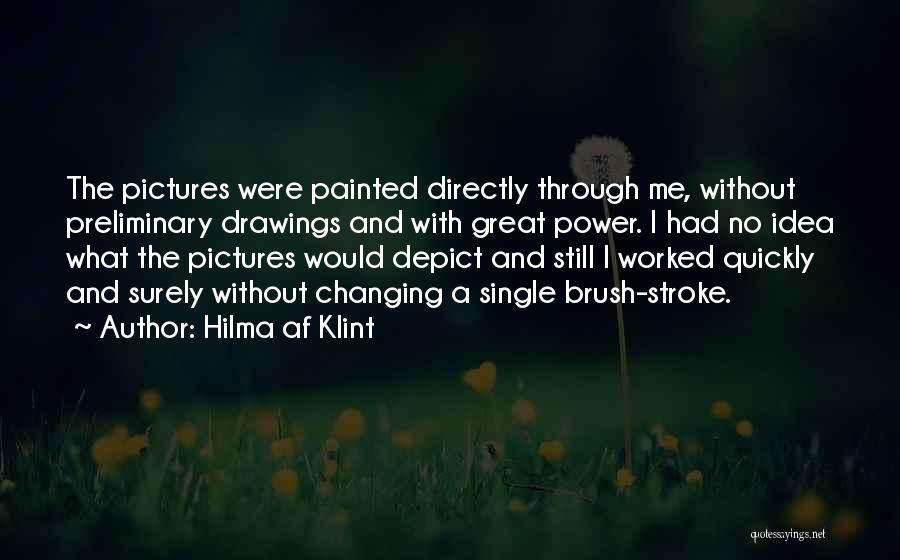 Changing Quickly Quotes By Hilma Af Klint