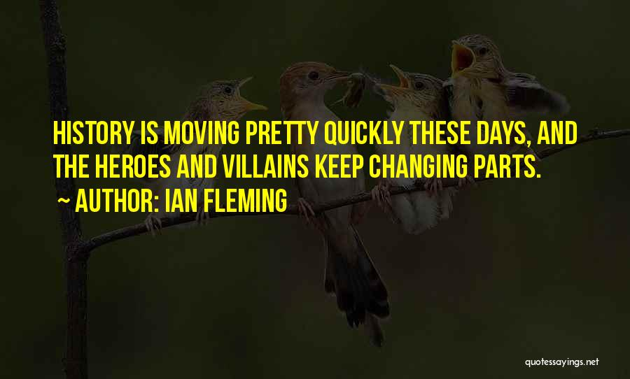 Changing Quickly Quotes By Ian Fleming