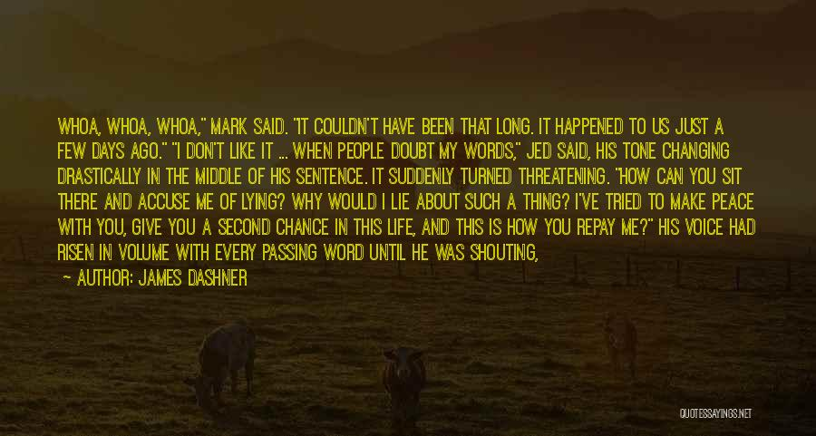 Changing Quickly Quotes By James Dashner