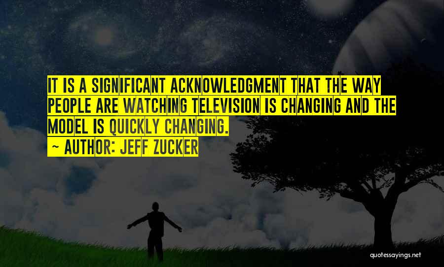 Changing Quickly Quotes By Jeff Zucker