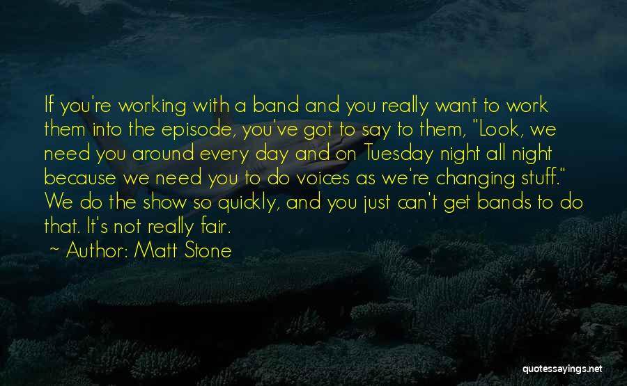 Changing Quickly Quotes By Matt Stone