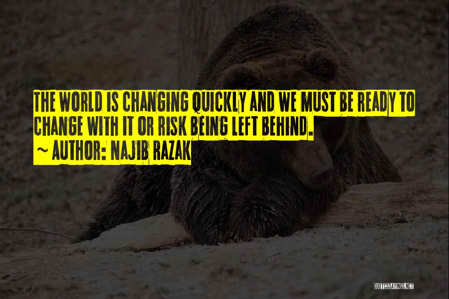 Changing Quickly Quotes By Najib Razak
