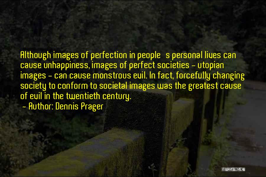 Changing Societies Quotes By Dennis Prager