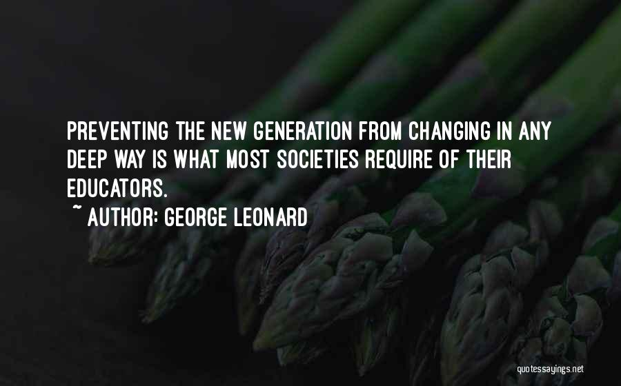 Changing Societies Quotes By George Leonard