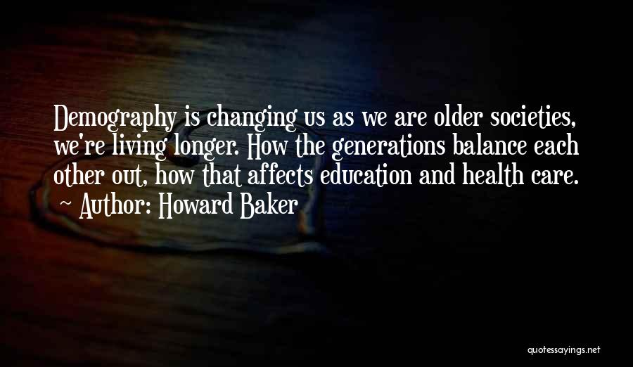 Changing Societies Quotes By Howard Baker