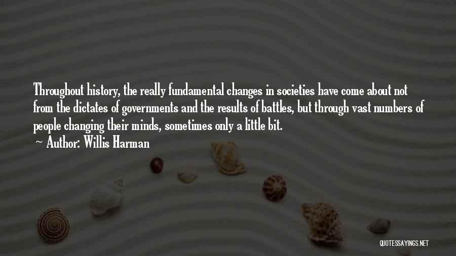 Changing Societies Quotes By Willis Harman
