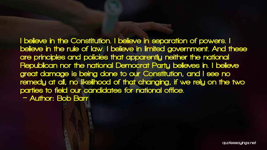 Changing The Constitution Quotes By Bob Barr