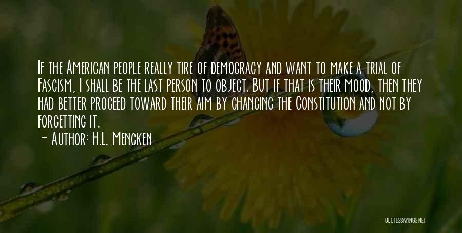 Changing The Constitution Quotes By H.L. Mencken