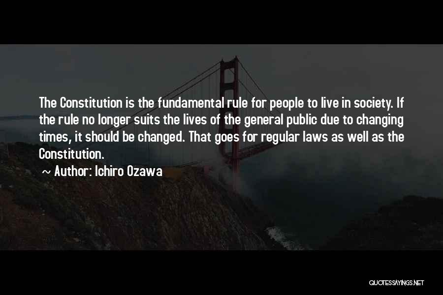 Changing The Constitution Quotes By Ichiro Ozawa