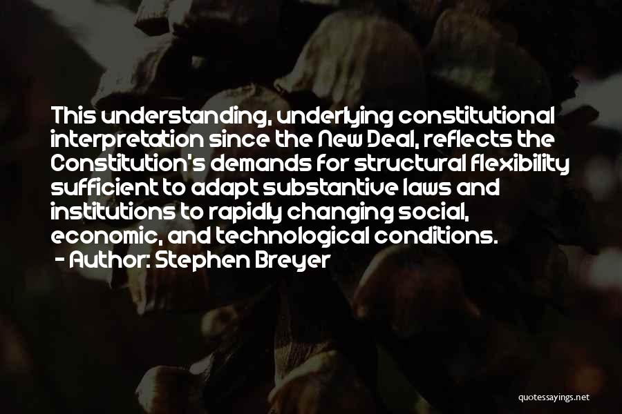 Changing The Constitution Quotes By Stephen Breyer