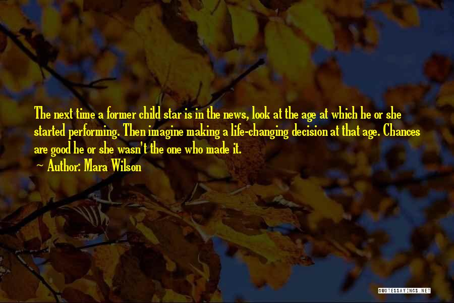 Changing The Life Of A Child Quotes By Mara Wilson