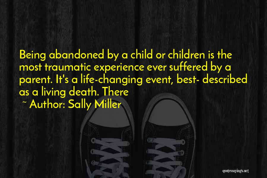 Changing The Life Of A Child Quotes By Sally Miller