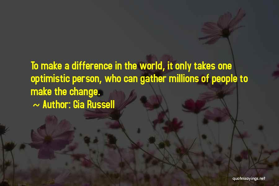 Changing The World And Making A Difference Quotes By Gia Russell