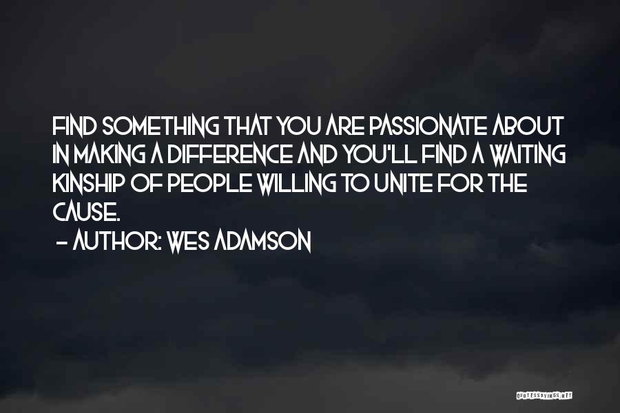 Changing The World And Making A Difference Quotes By Wes Adamson