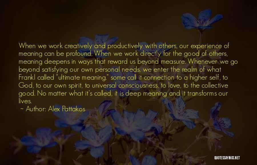 Changing Your Life For God Quotes By Alex Pattakos