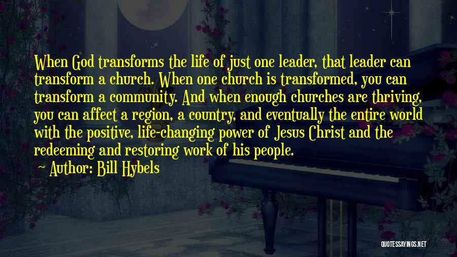Changing Your Life For God Quotes By Bill Hybels