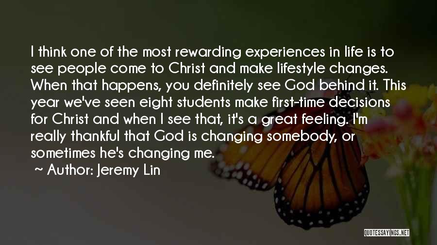 Changing Your Life For God Quotes By Jeremy Lin