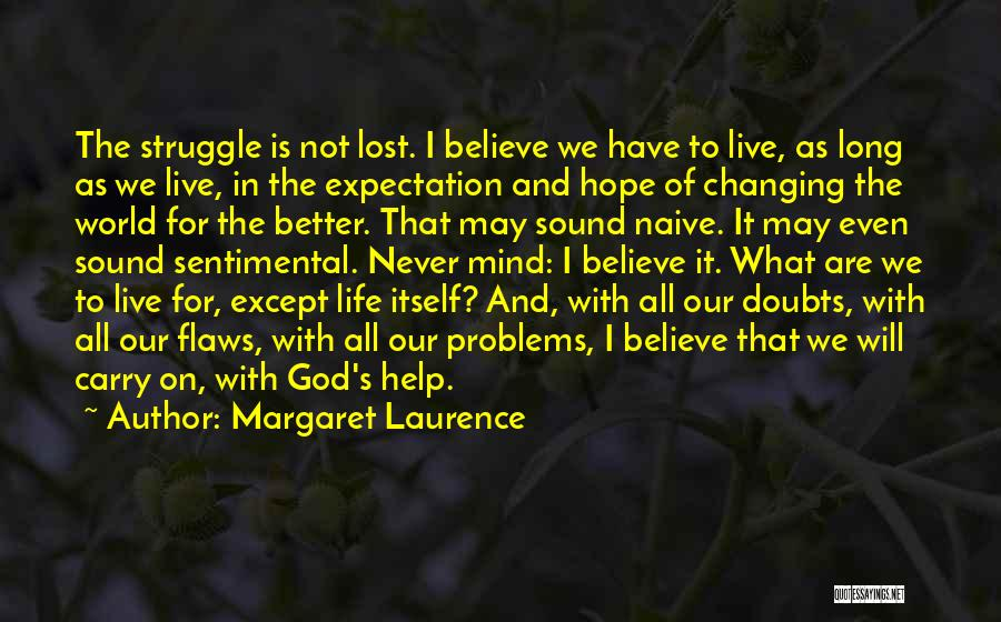 Changing Your Life For God Quotes By Margaret Laurence