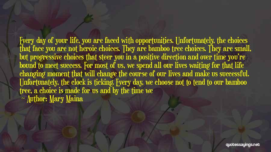 Changing Your Life For God Quotes By Mary Maina