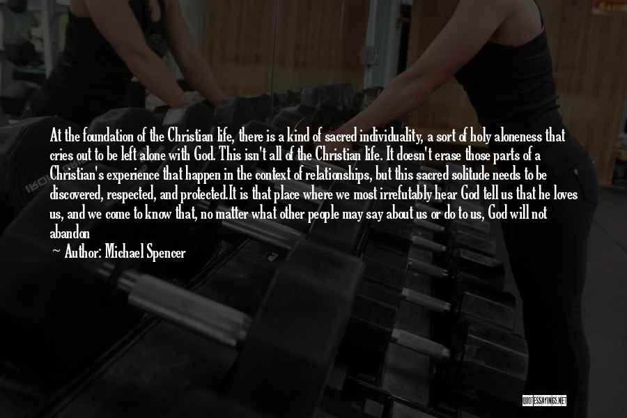 Changing Your Life For God Quotes By Michael Spencer
