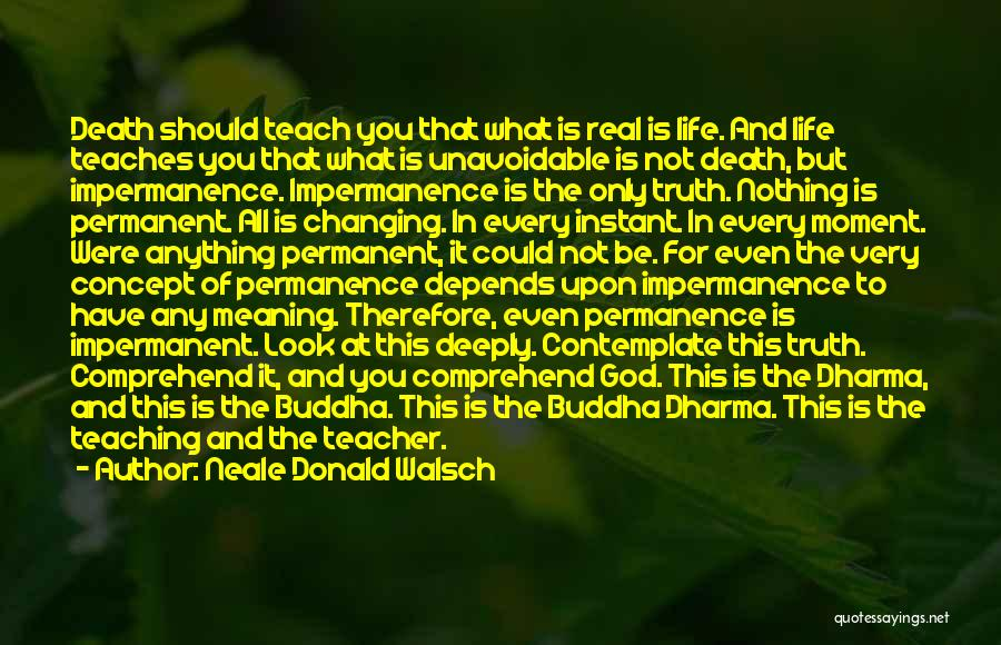 Changing Your Life For God Quotes By Neale Donald Walsch