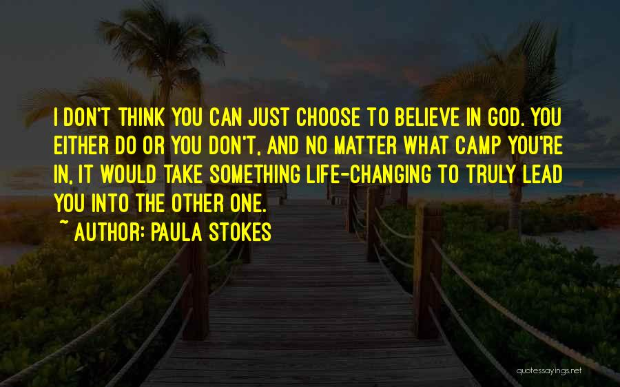 Changing Your Life For God Quotes By Paula Stokes
