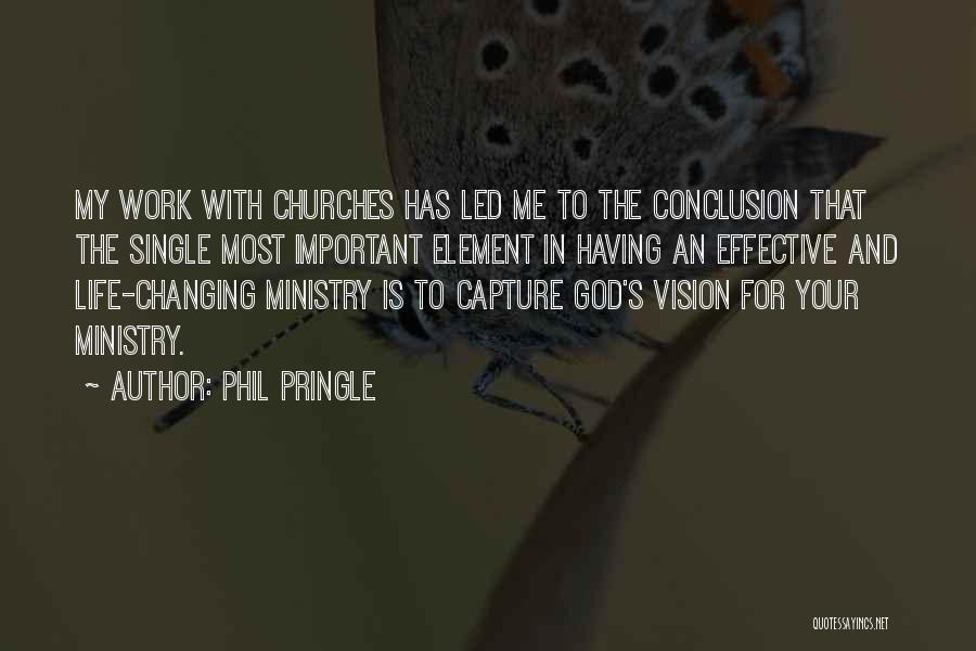 Changing Your Life For God Quotes By Phil Pringle