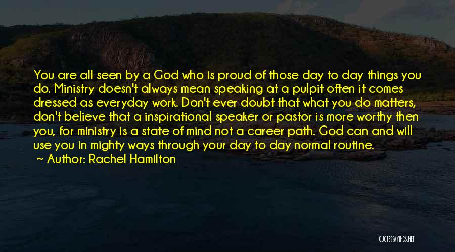 Changing Your Life For God Quotes By Rachel Hamilton