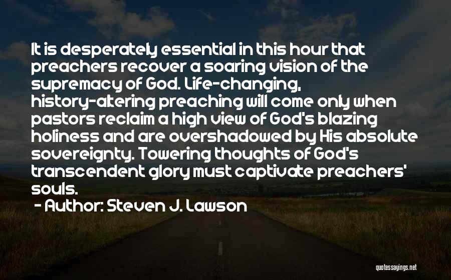 Changing Your Life For God Quotes By Steven J. Lawson