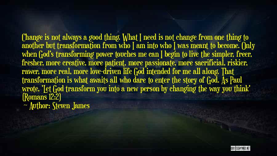 Changing Your Life For God Quotes By Steven James
