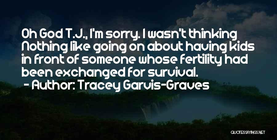 Changing Your Life For God Quotes By Tracey Garvis-Graves