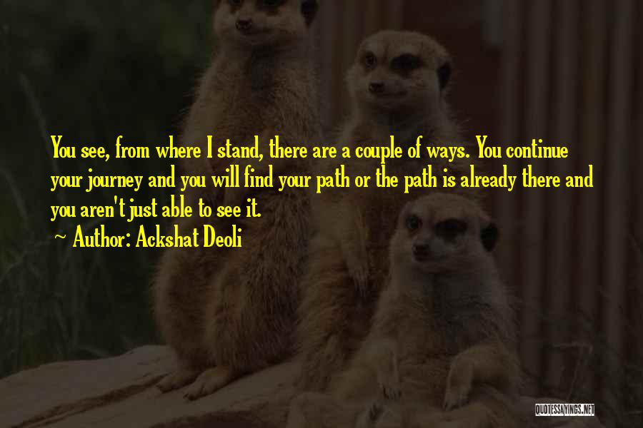 Changing Your Life Path Quotes By Ackshat Deoli