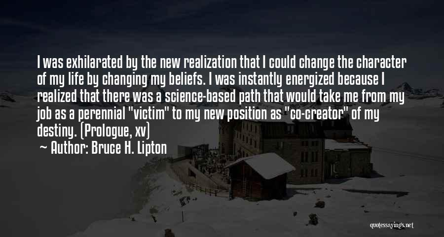 Changing Your Life Path Quotes By Bruce H. Lipton