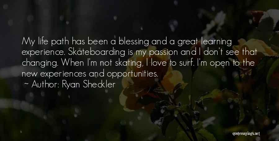 Changing Your Life Path Quotes By Ryan Sheckler