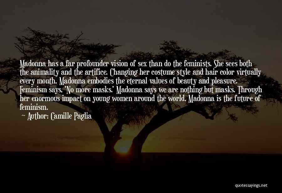 Changing Yourself To Please Others Quotes By Camille Paglia