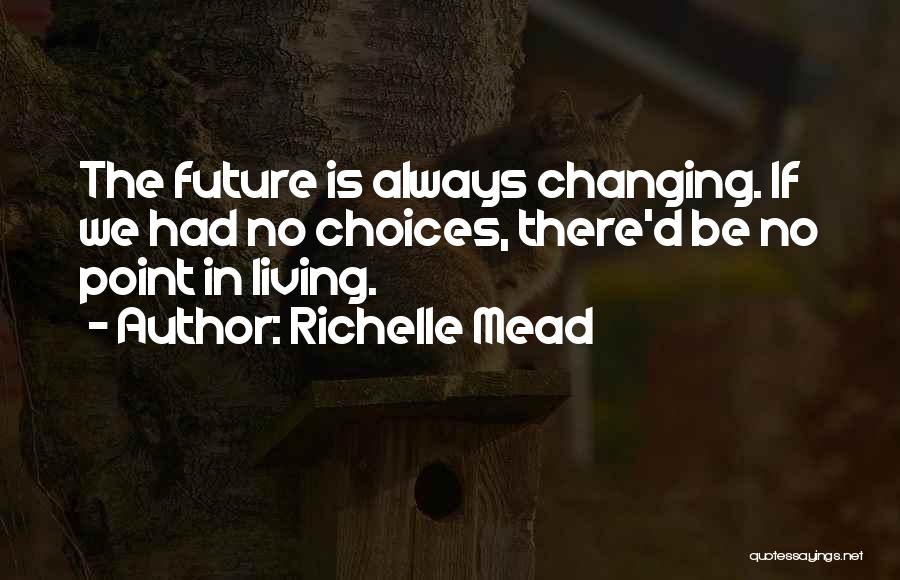 Changing Yourself To Please Others Quotes By Richelle Mead