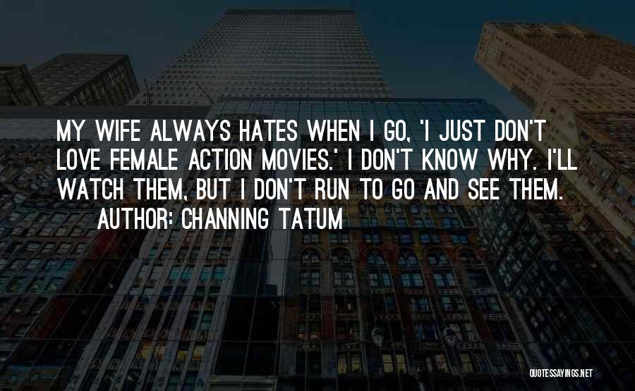 Channing Tatum Quotes 1066261