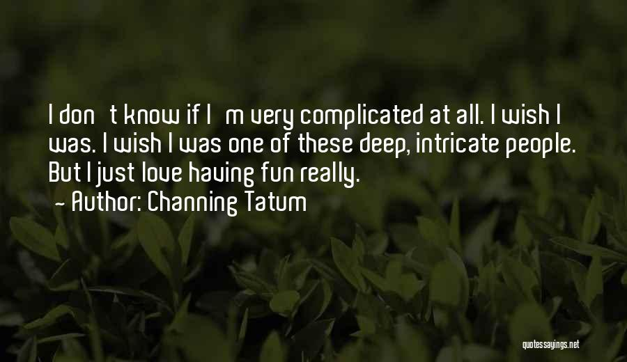 Channing Tatum Quotes 1104531