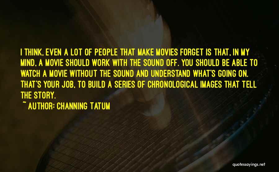 Channing Tatum Quotes 1155236
